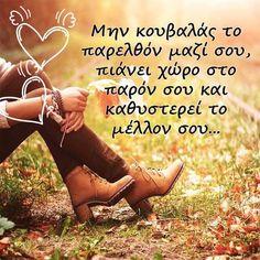 Greek Quotes, Tatoos, Sayings, Lyrics, Tattos, Quotations, Idioms, Quote, Proverbs