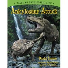 Buy Ankylosaur Attack: A Dinosaur Adventure by Daniel Loxton at Mighty Ape NZ. Come on an amazing dinosaur adventure. Ankylosaur is a young dinosaur, munching his way quietly around his prehistoric world. He feels safe with his a. Prehistoric World, Prehistoric Animals, Dinosaurs Live, Powerpoint Lesson, Earth From Space, T Rex, That Way, Mammals, Lion Sculpture