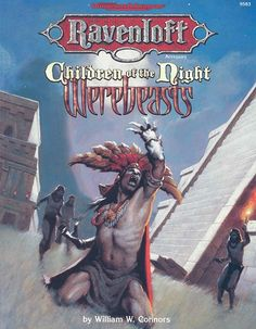 Children of the Night: Werebeasts (2e) - Ravenloft | Book cover and interior art for Advanced Dungeons and Dragons 2.0 - Advanced Dungeons & Dragons, D&D, DND, AD&D, ADND, 2nd Edition, 2nd Ed., 2.0, 2E, OSRIC, OSR, d20, fantasy, Roleplaying Game, Role Playing Game, RPG, Wizards of the Coast, WotC, TSR Inc. | Create your own roleplaying game books w/ RPG Bard: www.rpgbard.com | Not Trusty Sword art: click artwork for source