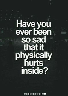 Yes. And when you have depression that pain can be chronic.