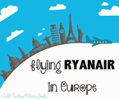 Flying RyanAir in Europe - World Traveling Military Family