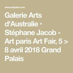 Galerie Arts d'Australie • Stéphane Jacob - Art paris Art Fair, 5 > 8 avril 2018 Grand Palais