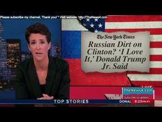 "Rachel Maddow Show 7/11/17 FULL RUSSIAN DIRT ON CLINTON? ""I LOVE IT,"" DO..."