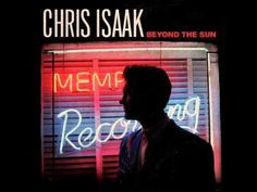 Chris Isaak's version of an old classic. Sorry, I like this one better than Elvis' version.