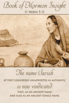 """There have been discoveries concerning the name """"Sariah"""" mentioned in the Book of Mormon. The name has now been proven as a real female Semitic name used during Nephi's time, something Joseph Smith couldn't have known. Learn more http://www.knowhy.bookofmormoncentral.org/content/were-any-ancient-israelite-women-named-sariah-0. #knowhy #bible #bookofmormon #lds #mormon #sariah"""