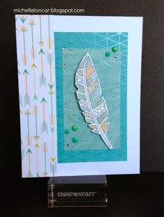 Show and Tell, with Michelle: Free To Be Me Blog Hop #C1584Feathers #D1578FlightOfTheArrows