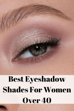 Best eyeshadow shades for women over 40 Best Eyeshadow, How To Apply Eyeshadow, Eyeshadow Looks, Eyeshadow Makeup, Applying Eyeshadow, Applying Makeup, Makeup Brushes, Makeup Tips For Older Women, Makeup For Teens