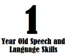 Find out about 1 year old speech and language skills and learn how a 12-month old should be communicating and interacting with the world around him.