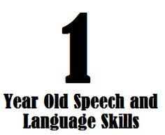 1 Year Old Speech and Language Skills - Speech and Language Kids