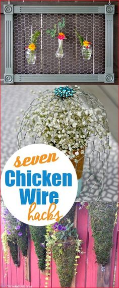 7 Chicken Wire Hacks.  Projects for the home and yard using chicken wire.