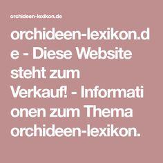 Orchideen Lexikon.de   Diese Website Steht Zum Verkauf!   Informationen Zum  Thema