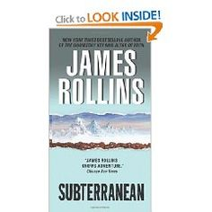 James Rollins - Subterranean...  Beneath the ice at the bottom of the Earth is a magnificent subterranean labyrinth, a place of breathtaking wonders—and terrors beyond imagining. There are mysteries here older than time, and revelations that could change the world.  Hardcover $15.23, paperback 9.99  #books #literary #fiction #nonfiction #history #mystery