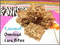 Coconut Overload Lara Bites - a great recipe to support my Larabar Addiction :)