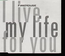 I Live My Life for You - Firehouse