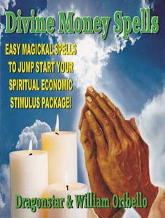 Divine Money Spells by William Oribello: This workbook contains ancient magickal techniques drawn from the Holy Scriptures which are intended to help you gain riches, enlightenment, and prosperity. - See more at: http://www.mythical-gardens.com