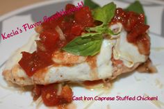 Cast Iron Caprese Stuffed Chicken Breast « Kecia's Flavor Breakthrough!