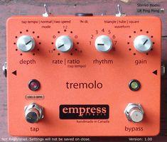Empress Tremolo pedal. Please.