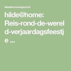 hilde@home: Reis-rond-de-wereld-verjaardagsfeestje ...
