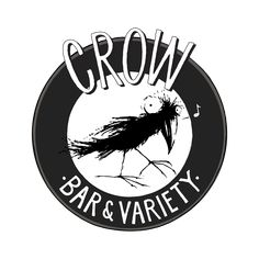Crow. Bar and Variety.