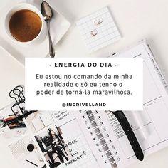 ✨Eu estou no comando da minha realidade e só eu tenho o poder de torná-la maravilhosa.✨ _ Com carinho, Fernanda Oliveira. #incrívellan 📷:… Just Me, Daily Inspiration, Mantra, Quotations, Positivity, Motivation, Words, Quotes, Quotes Motivation