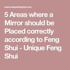 5 Areas where a Mirror should be Placed correctly according to Feng Shui - Unique Feng Shui