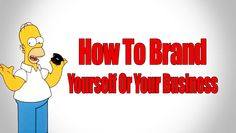 The Best Way To Brand Yourself Or Your Business | How To Market Your Bus...