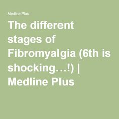 The different stages of Fibromyalgia (6th is shocking…!) | Medline Plus