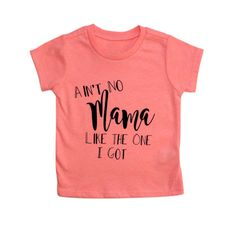 Ain't No Mama Like The One I Got Pink Coral S/S Kids by ZoandArrow