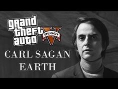 Grand Theft Auto vs COSMOS: Carl Sagan's narration over GTA scenes is actually pretty amazing | Dangerous Minds