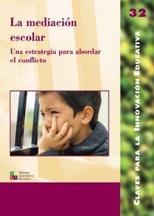 La mediación escolar  Una estrategia para abordar el conflicto