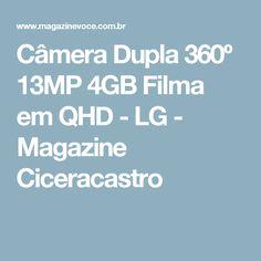 Câmera Dupla 360º 13MP 4GB Filma em QHD - LG - Magazine Ciceracastro