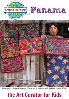 The Art Curator for Kids - Art Around the World - Panama - Kuna Woman with Molas, Art History for Kids