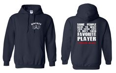Hockey Dad, Some People Have to Wait Their Entire Lives To Meet Their Favorite Player, I'm Raising Mine Hoodie