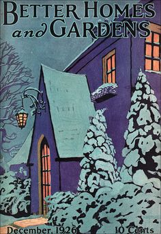 What a Cool Cover! 1926 Better Homes & Gardens Christmas Cover by American Vintage Home Vintage Advertisements, Vintage Ads, Vintage Posters, Vintage Images, Illustration Noel, Magazine Illustration, Old Magazines, Vintage Magazines, Vintage Books