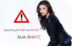 Searching Alia Bhatt on the Internet? Careful! This may be dangerous. Check out at http://goo.gl/tw3i1s