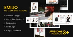 Emilio - Ecommerce Template by Pixel-Creative  DescriptionEmilio ¨C Ecommerce PSD Templateis a uniquely ecommerce website template designed in Photoshop with a modern look. PSD files are well organized and named accordingly so its very easy to customize and update.11 PSD files
