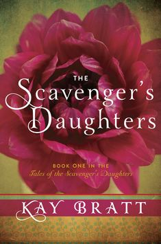 The Scavenger's Daughters (Tales of the Scavenger's Daughters, Book One) [Kindle Edition] Kay Bratt