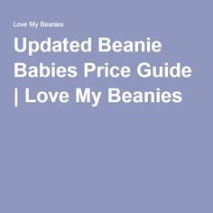 Updated Beanie Babies Price Guide | Love My Beanies