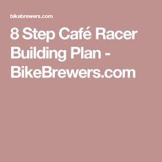 8 Step Café Racer Building Plan - BikeBrewers.com