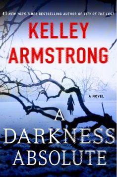 A darkness absolute by Kelley Armstrong. Click on the image to place a hold on this item in the Logan Library catalog.