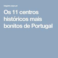 Os 11 centros históricos mais bonitos de Portugal Portugal, Christ, Lisbon, Porto, Centre