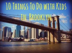 10 Things To Do with Kids in Brooklyn