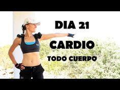 Cardio intenso para quemar - Día 21 Todo cuerpo - YouTube