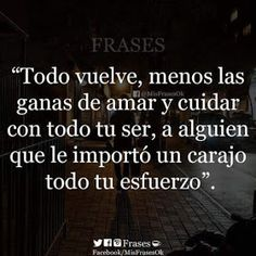 Amor Quotes, Woman Quotes, True Quotes, Phrases About Life, Love Phrases, Spanish Inspirational Quotes, Spanish Quotes, Latinas Quotes, Motivational Phrases