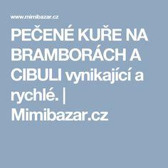 PEČENÉ KUŘE NA BRAMBORÁCH A CIBULI vynikající a rychlé. | Mimibazar.cz
