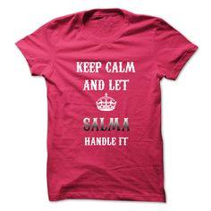 Keep Calm And Let SALMA Handle It.Hot Tshirt! T Shirt, Hoodie, Sweatshirt