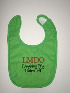 LMDO Laughing My Diaper off embroidered bib by BoutiqfullyYours