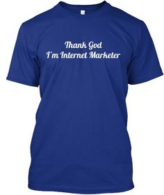 Thank God I'm Internet Marketer