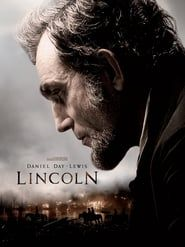 Watch Online Lincoln 2012 Full Hd Movie In Official Online Eng Sub Lincoln Movie Day Lewis Steven Spielberg Movies