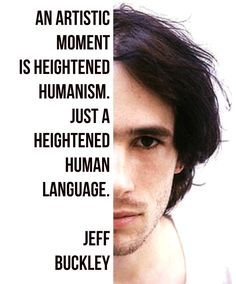 jeff buckley quotes on art - Google Search
